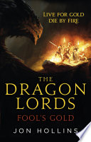 The Dragon Lords: Fool's Gold by Jon Hollins