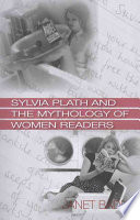 Sylvia Plath and the Mythology of Women Readers