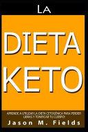 La Dieta Keto Aprende A Utilizar La Dieta Cetog