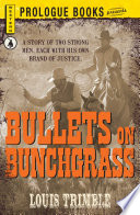 Bullets on Bunchgrass