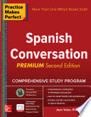 Practice Makes Perfect Spanish Conversation Premium Second Edition