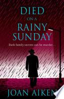 Died on a Rainy Sunday