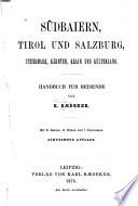 Südbaiern, Tirol und Salzburg, Steiermark, Kärnten, Krain und Küstenland