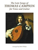 The Lute Songs of Thomas Campion for Voice and Guitar