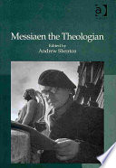 Messiaen The Theologian : faith. he considered it his good...