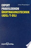 Expert Praxislexikon Übertragungstechnik (ADSL/T-DSL)