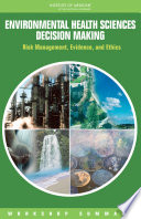 Environmental Health Sciences Decision Making : there is the need to...