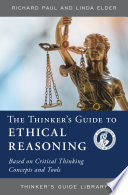 The Thinker S Guide To Ethical Reasoning
