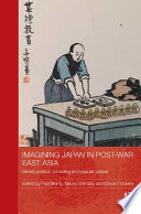Imagining Japan in Post war East Asia