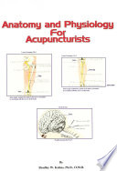 Anatomy and Physiology for the Acupuncturist