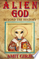 Alien God  The Most Extensive Evidences of Ancient Aliens Beyond The History