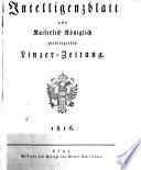 Lintzer Ordinari-Zeitung, mit Röm. kayserl Majestät allergnädigstem Privilegio (später: Kaiserl. -königl. privileg. Linzer-Zeitung; 1850-1859: Linzer-Zeitung; 1866 ff.: Linzer Zeitung; 1926-1940: Amtliche Linzer Zeitung. Amtsblatt f. O. Ö.; 1945: Oberösterreichisches Amtsblatt; 1946 ff.: Amtl. Linzer Zeitung). 1816 ff. [Nebst] Beil