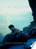 A Youth Wasted Climbing : school vice-principal told him he was wasting his...
