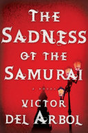 The Sadness of the Samurai A Struggle For Power That Grips A