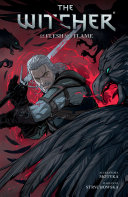 The Witcher Volume 4: Of Flesh And Flame : is summoned by an old acquaintance to...