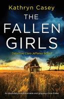 The Fallen Girls An Absolutely Unputdownable And Gripping Crime Thriller