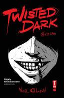 Twisted Dark: Volume 1