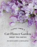 Floret Farm S Cut Flower Garden Sweet Pea Notes