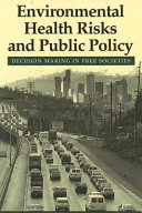 Environmental Health Risks And Public Policy : canada, britain, and the united states, and the...