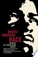 Ebook Whitewashing Race Epub Michael K. Brown,Martin Carnoy,Elliott Currie,Troy Duster,David B. Oppenheimer Apps Read Mobile