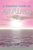 Mindfulness : steps and strategies on how to be...