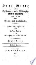 Karl Witte oder Erziehungs- und Bildungsgeschichte desselben