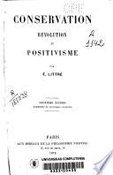 Conservation  r  volution et positivisme
