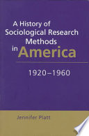 A History of Sociological Research Methods in America  1920 1960