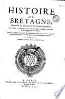 Histoire de Bretagne compos  e sur les titres et les auteurs originaux par Dom Gui Alexis Lobineau