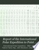 Report of the International Polar Expedition to Point Barrow  Alaska