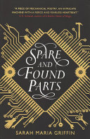 Spare And Found Parts : devastated by an epidemic, where survivors are all...