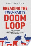Breaking the Two Party Doom Loop Book PDF