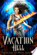 Vacation Hell  Princess of Hell 4  Book PDF