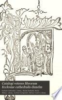 Catalogi Veteres Librorum Ecclesia  e    Cathedralis Dunelm