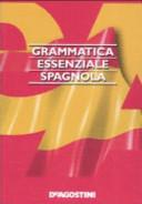 Grammatica essenziale. Spagnolo