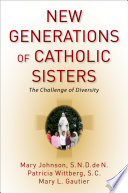 New Generations of Catholic Sisters