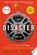 The Disaster Artist : of the mysteriously wealthy misfit, tommy...