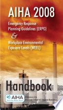 Aiha 2008 Emergency Response Planning Guidelines Erpg And Workplace Environmental Exposure Levels Weel Handbook book