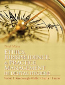 Ethics  Jurisprudence   Practice Management in Dental Hygiene