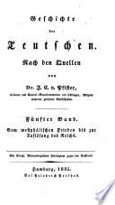 Geschichte der Teutschen: Bd. Vom westphälischen Frieden bis zur Auflösung des Reichs