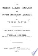 The Farmer s Harvest Companion  and Country Gentleman s Assistant     Tenth edition  corrected  and materially enlarged  by H  S  Tiffen  etc