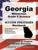 Georgia Milestones Grade 5 Science Success Strategies Study Guide  Georgia Milestones Test Review for the Georgia Milestones Assessment System