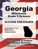 Georgia Milestones Grade 5 Science Success Strategies Study Guide  Georgia Milestones Test Review for the Georgia Milestones Assessment System