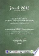 Actas de las XIX Jornadas sobre la Enseñanza Universitaria de la Informática (Jenui 2013)