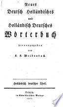 Neues Deutsch Holl  ndisches und Holl  ndisch Deutsches W  rterbuch