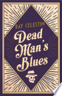 Dead Man's Blues by Ray Celestin