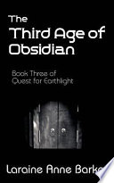 The Third Age of Obsidian  Book 3  Quest for Earthlight Trilogy