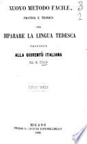 Nuovo metodo facile pratico e teorico per imparare la lingua tedesca corso terzo proposto alla gioventu italiana da E  Wild