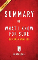 Summary Of What I Know For Sure book