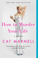 download ebook how to murder your life pdf epub